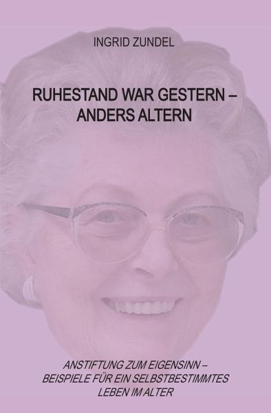 Ruhestand war gestern ¿ anders altern