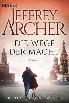Die Wege der Macht / Clifton-Saga Bd.5 (eBook, ePUB) - Archer, Jeffrey