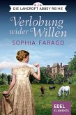 Verlobung wider Willen / Lancroft Abbey Bd.2 (eBook, ePUB)