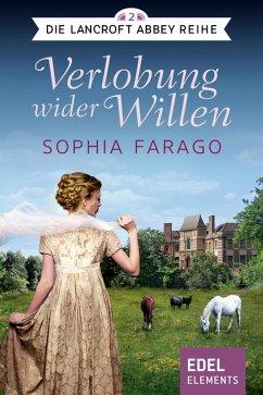 Verlobung wider Willen / Lancroft Abbey Bd.2 (eBook, ePUB) - Farago, Sophia