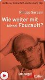 Wie weiter mit Michel Foucault? (eBook, PDF)
