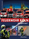 Feuerwehr Köln (eBook, ePUB)