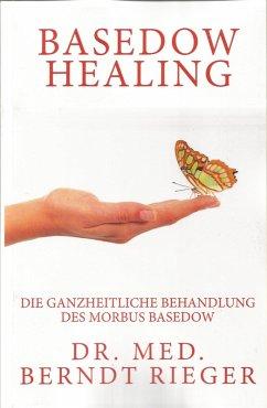 Basedow Healing (eBook, ePUB) - Rieger, Berndt