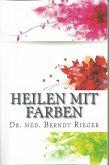 Heilen mit Farben (eBook, ePUB)