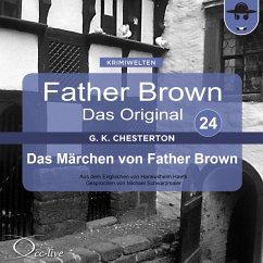 Father Brown 24 - Das Märchen von Father Brown (Das Original) (MP3-Download) - Chesterton, Gilbert Keith; Haefs, Hanswilhelm