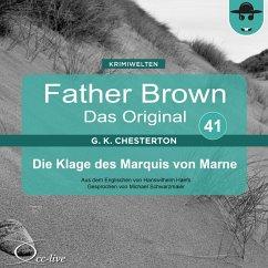 Father Brown 41 - Die Klage des Marquis von Marne (Das Original) (MP3-Download) - Chesterton, Gilbert Keith; Haefs, Hanswilhelm