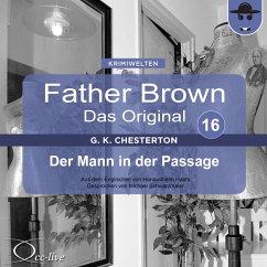 Father Brown 16 - Der Mann in der Passage (Das Original) (MP3-Download) - Chesterton, Gilbert Keith; Haefs, Hanswilhelm