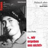 """Politisch aktiv - """"... Wir ergeben uns nicht!"""" (Lisa Fittko) (MP3-Download)"""