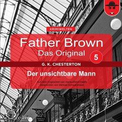 Father Brown 05 - Der unsichtbare Mann (Das Original) (MP3-Download) - Chesterton, Gilbert Keith; Haefs, Hanswilhelm