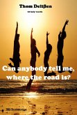 Can Anybody Tell Me Where the Road Is? (eBook, ePUB)