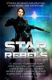 Star Rebels: Stories of Space Exploration, Alien Races, and Adventure (eBook, ePUB)