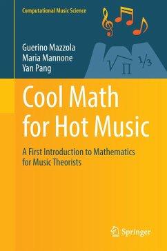 Cool Math for Hot Music - Mazzola, Guerino; Mannone, Maria; Pang, Yan