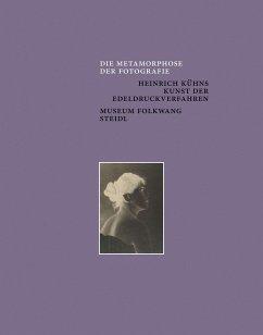 Die Metamorphose der Fotografie. Heinrich Kühns...