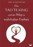 Das TAO TE KING und der Weg zu wahrhafter Freiheit (eBook, ePUB)