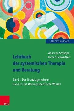 Lehrbuch der systemischen Therapie und Beratung 1 und 2 - Schlippe, Arist von; Schweitzer, Jochen