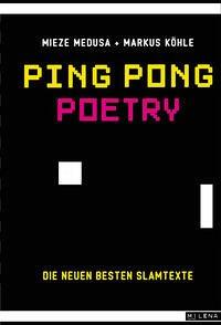 Ping Pong Poetry - Die neuen besten Slamtexte - mit CD