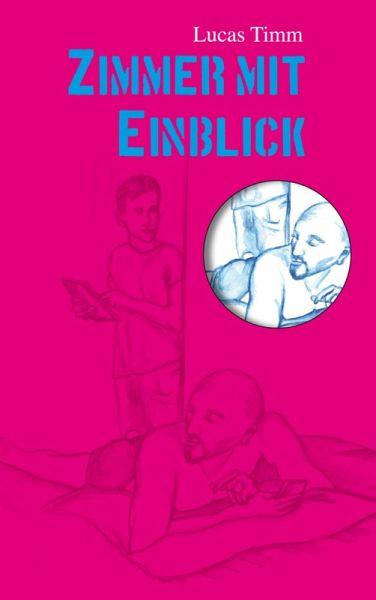 Zimmer mit Einblick (eBook, ePUB) - Lucas Timm