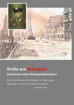 Grüße aus Stalingrad - Ohl, franz Rainer