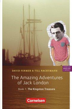 5. Schuljahr, Stufe 2 - The Amazing Adventures of Jack London, Book 1: The Kingston Treasure - Fermer, David; Nachtmann, Till