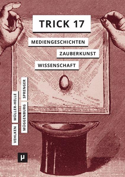 Trick 17 - Sprenger, Florian; Vehlken, Sebastian; Müller-Helle, Katja; Müggenburg, Jan