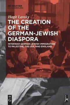 The Creation of the German-Jewish Diaspora - Lavsky, Hagit Hadassa