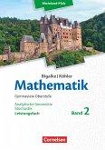 Mathematik Sekundarstufe II Leistungsfach Band 2 - Analytische Geometrie, Stochastik - Rheinland-Pfalz. Schülerbuch.