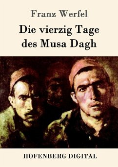 Die vierzig Tage des Musa Dagh (eBook, ePUB) - Franz Werfel