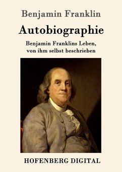 Autobiographie (eBook, ePUB) - Benjamin Franklin
