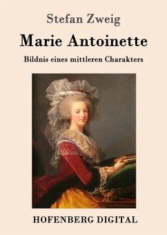 Marie Antoinette (eBook, ePUB) - Stefan Zweig