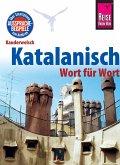 Katalanisch - Wort für Wort: Kauderwelsch-Sprachführer von Reise Know-How (eBook, ePUB)