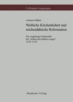 Weltliche Kirchenhoheit und reichsstädtische Reformation (eBook, PDF) - Gößner, Andreas