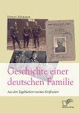 Geschichte einer deutschen Familie. Aus den Tagebüchern meines Großvaters