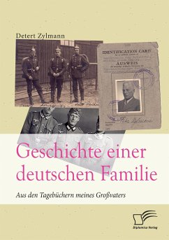 Geschichte einer deutschen Familie. Aus den Tagebüchern meines Großvaters - Zylmann, Detert