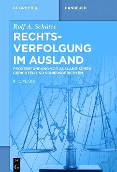 Rechtsverfolgung im Ausland (eBook, ePUB) - Schütze, Rolf A.