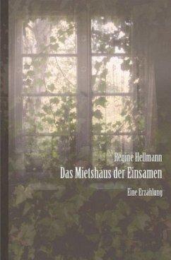 Das Mietshaus der Einsamen - Hellmann, Regine