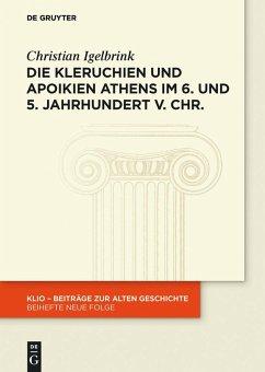 Die Kleruchien und Apoikien Athens im 6. und 5. Jahrhundert v. Chr. (eBook, ePUB) - Igelbrink, Christian