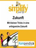 simplify your life - Zukunft (eBook, ePUB)