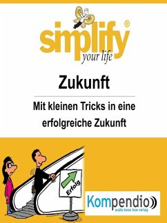 simplify your life - Zukunft (eBook, ePUB) - Drost-Hüttl, Ruth