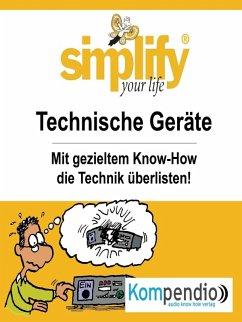simplify your life - Technische Geräte (eBook, ePUB) - Küstenmacher, Werner und Marion