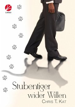 Stubentiger wider Willen (eBook, ePUB) - Kat, Chris T.