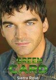 Green Card (The Fake Girlfriend/Marriage of Convenience, #2) (eBook, ePUB)