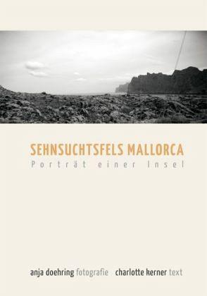 Sehnsuchtsfels Mallorca - Doehring, Anja; Kerner, Charlotte