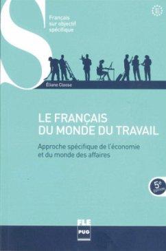 Le français du monde du travail - cinquième édition - Cloose, Éliane