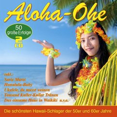 Aloha-Ohe-Die 50 Schönsten Hawaii-Schlager - Diverse