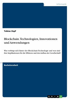 Blockchain. Technologien, Innovationen und Anwe...