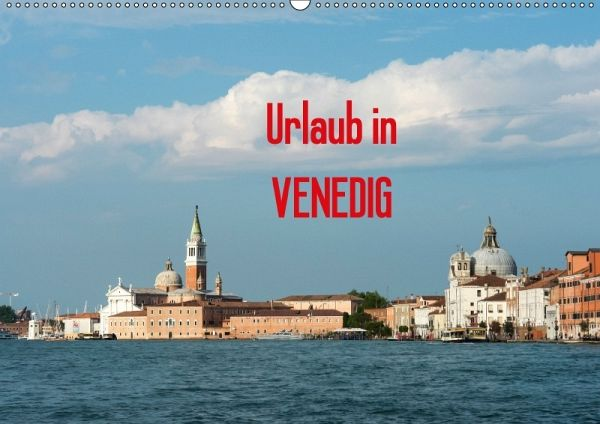 urlaub in venedig wandkalender 2017 din a2 quer von thomas j ger. Black Bedroom Furniture Sets. Home Design Ideas