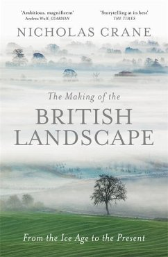 The Making Of The British Landscape - Crane, Nicholas