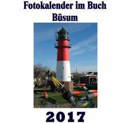 Fotokalender im Buch - Büsum 2017 - Sens, Pierre
