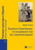 Russische Kinderliteratur im europäischen Exil der Zwischenkriegszeit