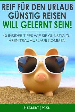 REIF FÜR DEN URLAUB? (eBook, ePUB) - Jeckl, Herbert